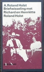 Briefwisseling met Richard en Henriette Roland Holst.