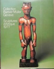 Collection Barbier Muller Geneve. Sculptures d'Afrique 1977