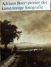 Adriaan Boer,pionier der kunstzinnige fotografie