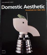 Domestic Aesthetic Household art 1920-1970