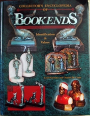 Collectors encyclopedia of Bookends,identification ,values