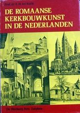 De Romaanse Kerkbouwkunst in de Nederlanden.