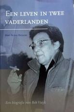Een leven in twee vaderlanden,Beb Vuijk , biografie