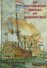 De Victorieuze Zeeslag op Schoneveld.