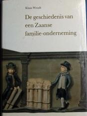 De Geschiedenis v.e.Zaanse familie-onderneming.