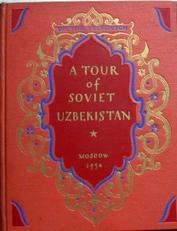 A tour of Soviet Uzbekistan