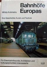 Bahnhofe Europas,Ihre Geschichte,Kunst und Technik.