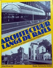 Architectuur langs de rails,stationsarchitectuur Nederland.
