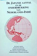 De Japanse aanval en de onderdrukking van Ned.-Indie