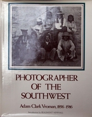 Adam Clark Vroman .Photographer of the West.
