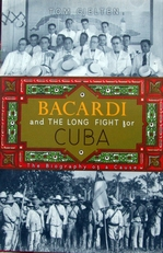Bacardi and the long fight for Cuba,biography of a cause.