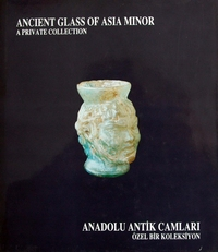 Ancient Glass of Asia Minor,a private collection