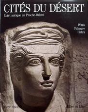 Cite,du desert,Petra,Palmyre,Hatra.