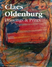 Claes Oldenburg,drawings and prints.