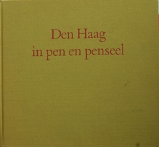 Den Haag in pen en penseel.