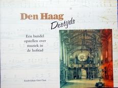 Den Haag destijds,een bundel opstellen over muziek in D.H.