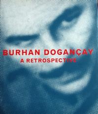 Burhan Dogancay , a retrospective