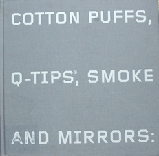 Cutton puffs,Q-tips,smoke and mirrors;Drawings of Ed Ruscha.
