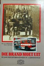 Die brand moet uit,100 jaar beroepsbrandweer in Den Haag.