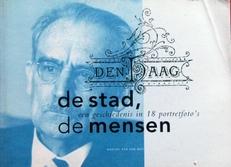 Den Haag de stad ,de mensen,geschiedenis in 18 portretten.