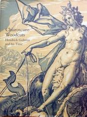 Chiaroscuro Woodcuts.Hendrick Goltzius and his time.
