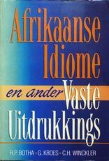 Afrikaanse Idiome en andere vaste uitdrukkings.