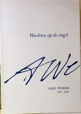 Arie Weber.Wachten op de engel.