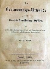 Die Verfassungs-Urkunde des Kurfurstenthuns Hessen.