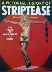 A pictural history of striptease.