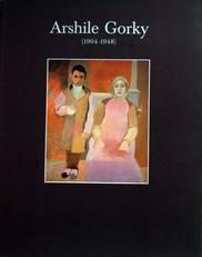 Arshile Gorky,1904-1948