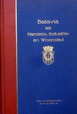 Batavia als Handels-, Industrie- en Woonstad.