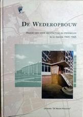 De Wederopbouw.Haagse gids periode 1945-1965.