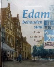 Edam , behouden stad .Houten en stenen huizen. 1500-1800.
