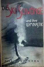 Die Ski-Schwunge und ihre Gymnastik.