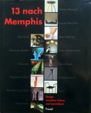 13 nach Memphis.Design zwischen Askese und Sinnlichkeit.