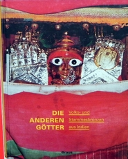 Die anderen Götter - Volks- und Stammesbronzen aus Indien.
