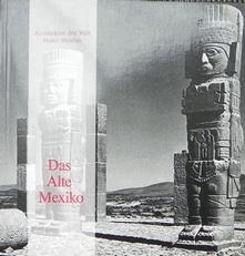Das alte Mexiko - Architektur der Welt .