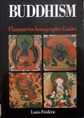 Buddhism: Flammarion Iconographic Guides.