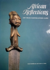 African Reflections: Art from Northeastern Zaire .