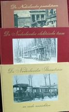 De Nederlandse Paardetram,Stoomtram en Electrische tram.3x