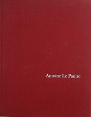Antoine Le Pautre,a French Architect of the Era of Louis XIV